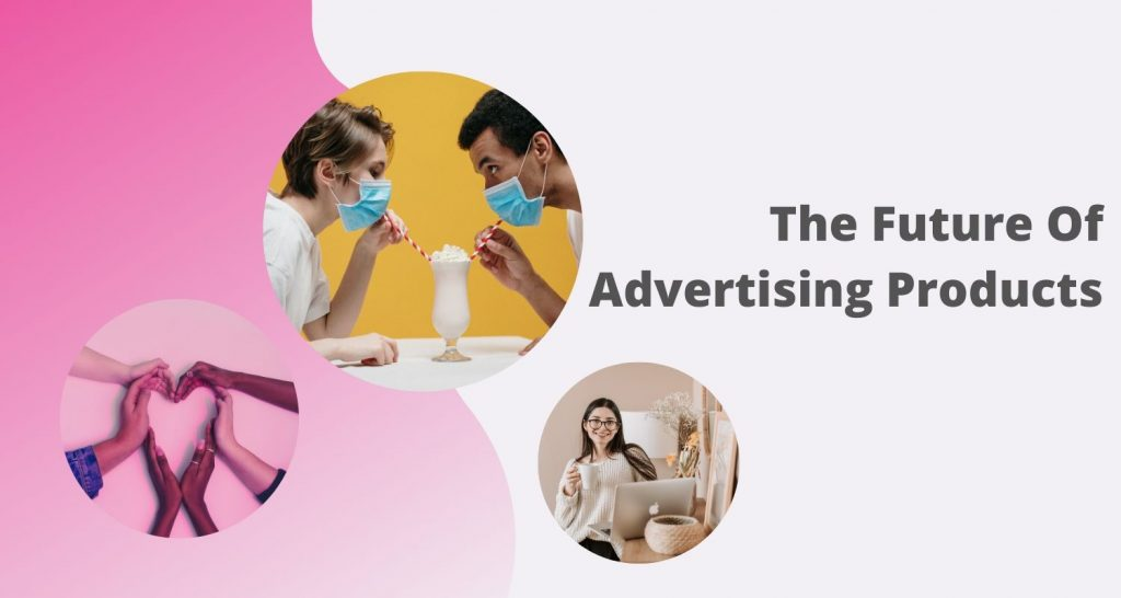 advertising products during covid19-the future or marketing